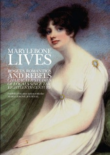 Marylebone Lives - A book on the people, places, and events that have helped shape the character of Marylebone